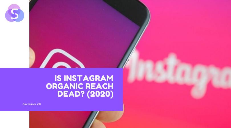 Is Instagram Organic Reach Dead_ _ Instagram 2020 Updates