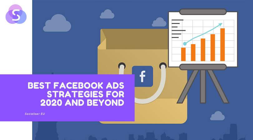 Best Facebook Ads Strategies for 2020 and Beyond