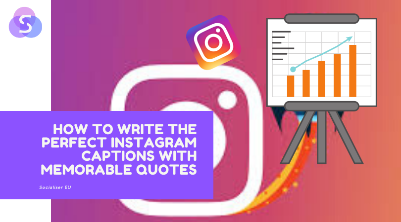How to Write the Perfect Instagram Captions with Memorable Quotes