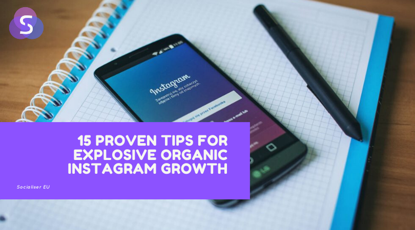 15 Proven Tips for Explosive Organic Instagram Growth