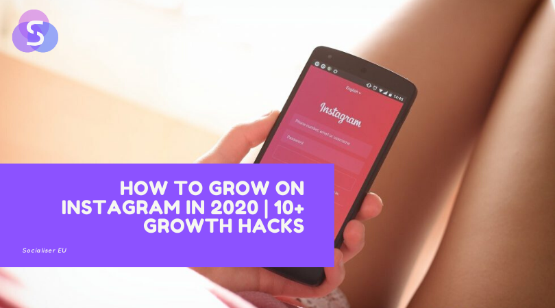 How to Grow on Instagram in 2020 | 10+ Growth Hacks