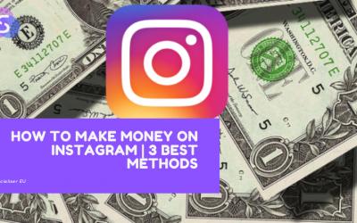 How to Make Money on Instagram | 3 Best Methods